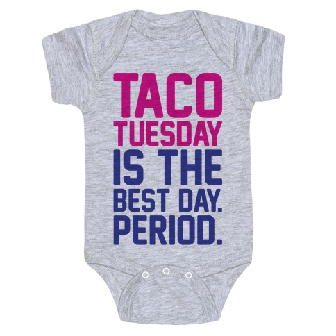 Taco Tuesday Is The Best Day Period Baby Onesy