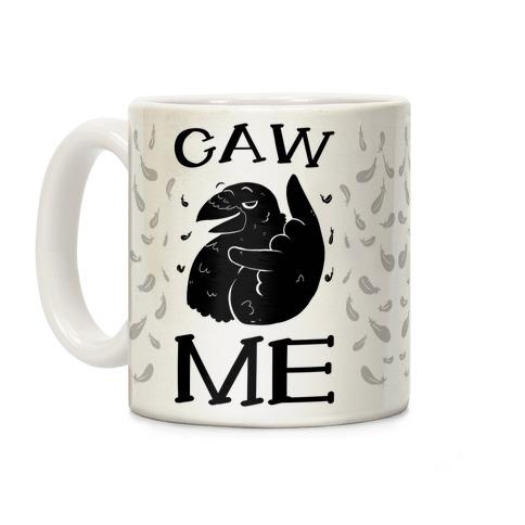 Caw Me Coffee Mug