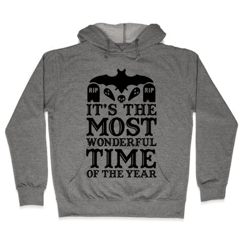 It's the Most Wonderful Time Of The Year Hooded Sweatshirt