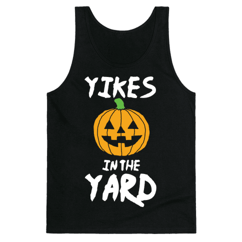 Yikes in the Yard Tank Top