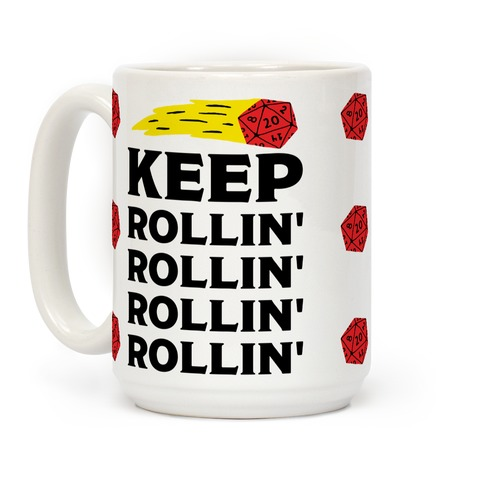 Keep Rollin' Rollin' Rollin' D20 Coffee Mug