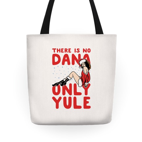 There Is No Dana Only Yule Festive Holiday Parody Tote
