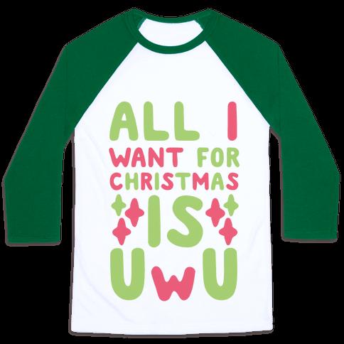 All I Want for Christmas is UwU Baseball Tee