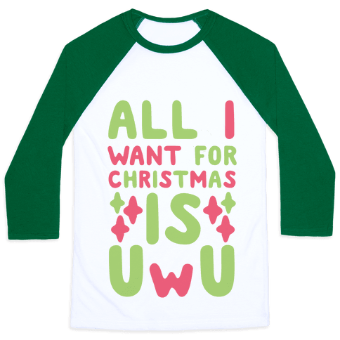 All I Want for Christmas is UwU Baseball Tee