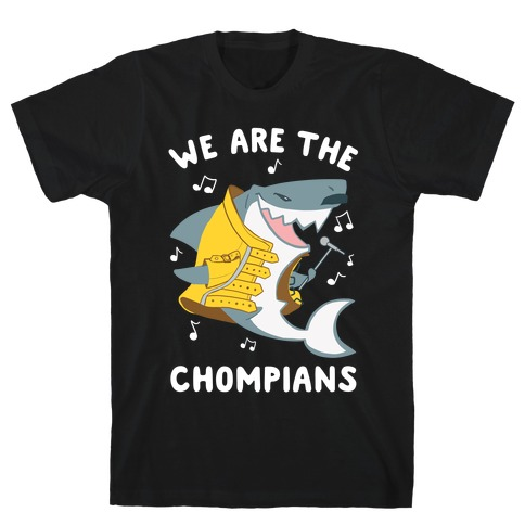 We Are The Chompians T-Shirt