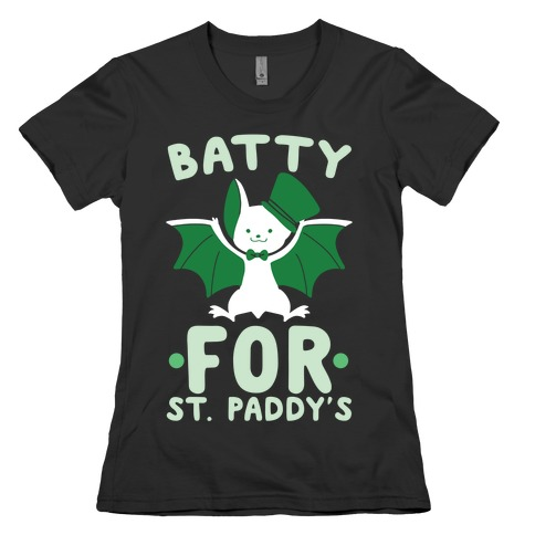 Batty for St. Paddy's Womens T-Shirt