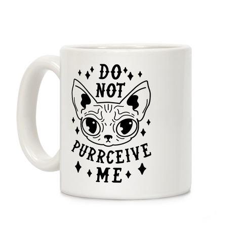 Do Not Purrceive Me Coffee Mug