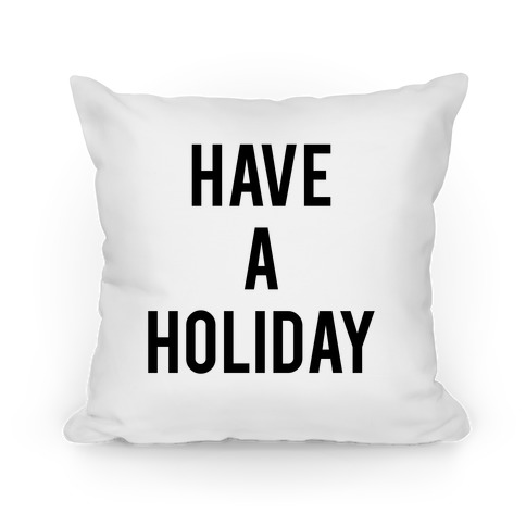 Have a Holiday Pillow