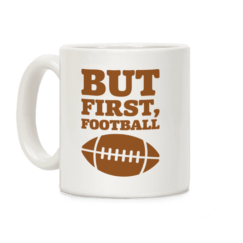 But First Football Coffee Mug