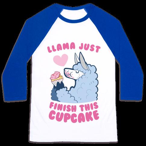 Llama Just Finish This Cupcake Baseball Tee