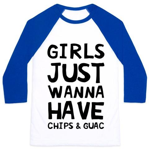 Girls Just Wanna Have Chips & Guac Baseball Tee