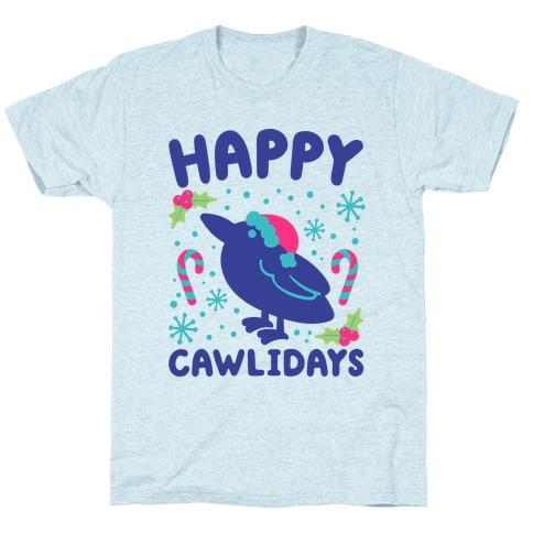 Happy Cawlidays Crow Holiday Parody T-Shirt