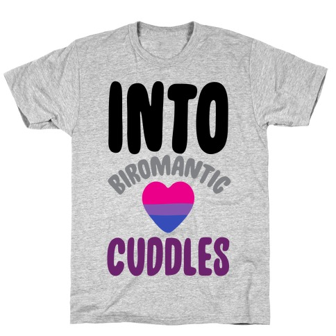 Into Biromantic Cuddles T-Shirt