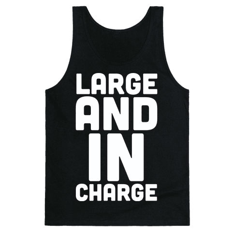 Large and In Charge Tank Top
