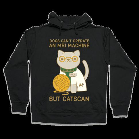 Dogs Can't Operate an MRI Machine Hooded Sweatshirt