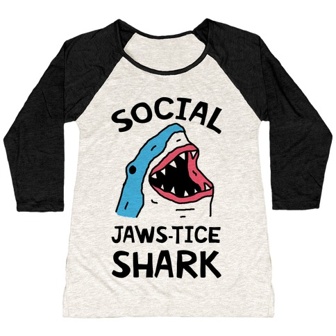 Social Jaws-tice Shark Baseball Tee