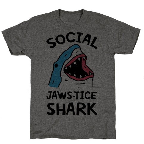 Social Jaws-tice Shark T-Shirt