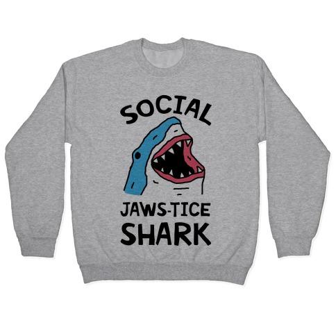 Social Jaws-tice Shark Pullover