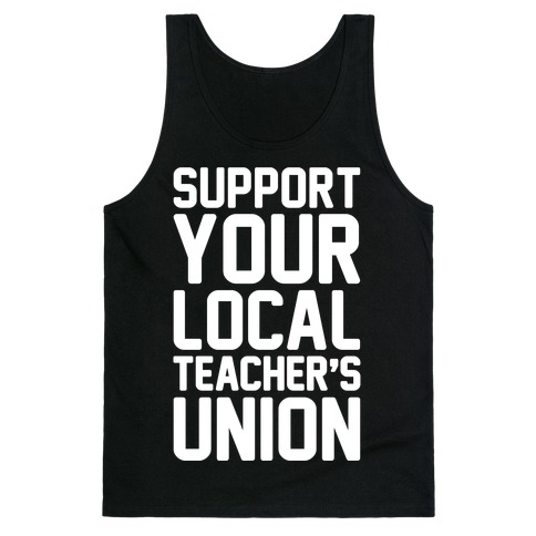 Support Your Local Teacher's Union White Print Tank Top