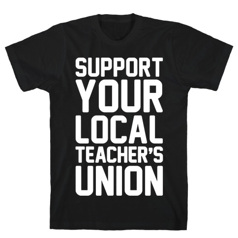 Support Your Local Teacher's Union White Print T-Shirt