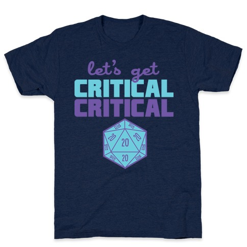 Let's Get Critical Dice T-Shirt