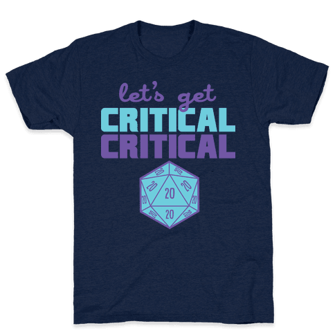 Let's Get Critical Dice Mens T-Shirt