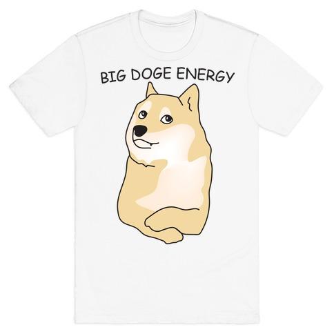 Big Doge Energy T-Shirt