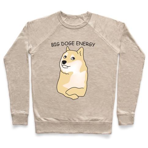 Big Doge Energy Pullover