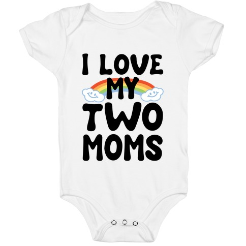I Love My Two Moms Baby One-Piece