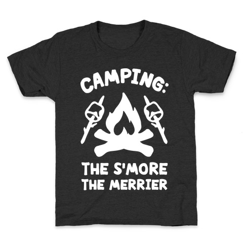 Camping The S'more The Merrier Kids T-Shirt