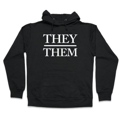 They/Them Pronouns Hooded Sweatshirt