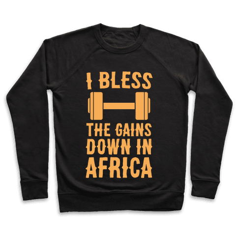 I Bless the Gains Down in Africa Pullover