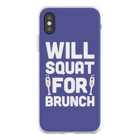 Will Squat For Brunch Phone Flexi-Case