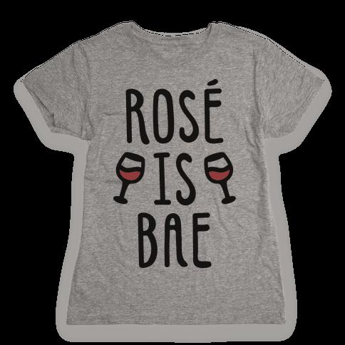 Ros Is Bae Womens T-Shirt