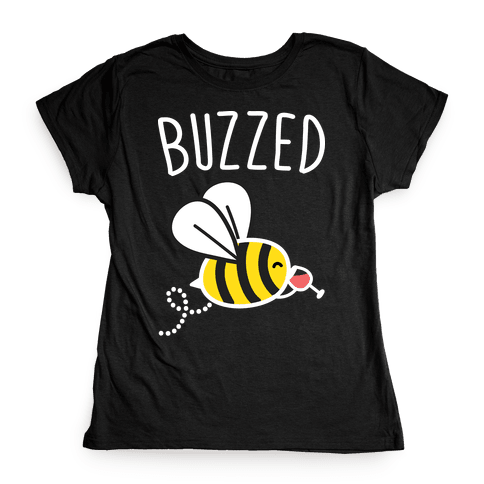 Buzzed Wine Bee Womens T-Shirt