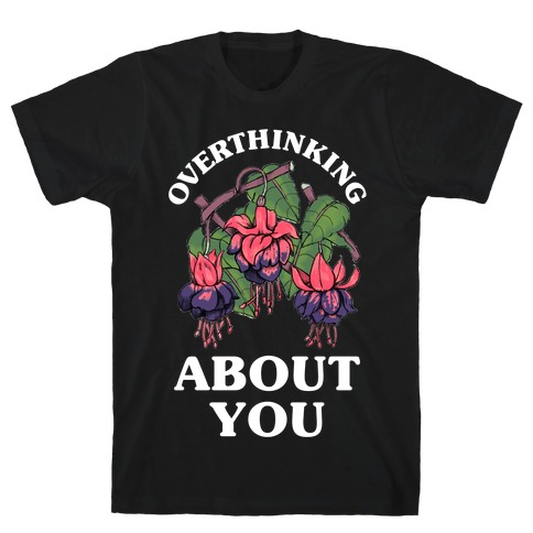 Overthinking About You T-Shirt