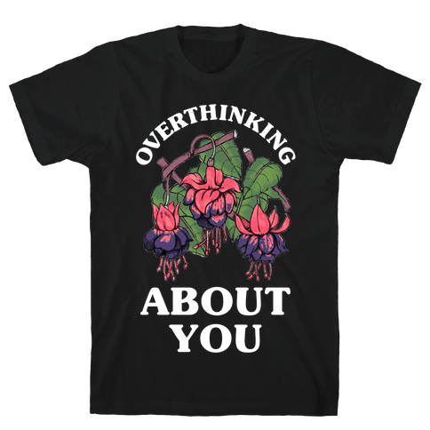 Overthinking About You Mens T-Shirt