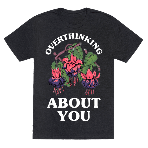 Overthinking About You Tee