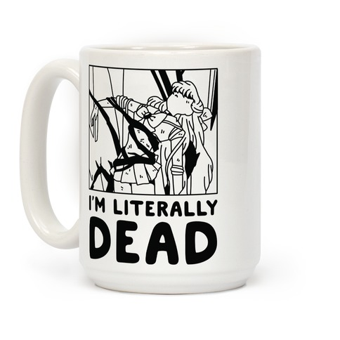 I'm Literally Dead Sailor Venus Coffee Mug