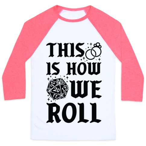 This is How We Roll Bride D20 Baseball Tee
