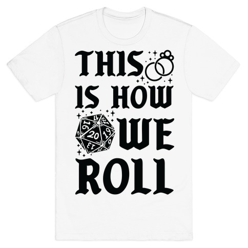 This is How We Roll Bride D20 T-Shirt