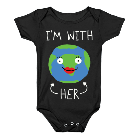 I'm With Her Earth Baby Onesy