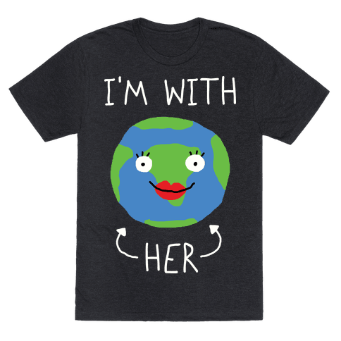 I'm With Her Earth Mens T-Shirt