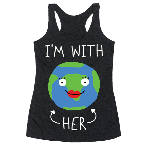 I'm With Her Earth Racerback Tank Top
