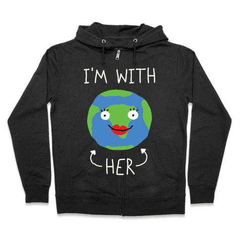 I'm With Her Earth Zip Hoodie