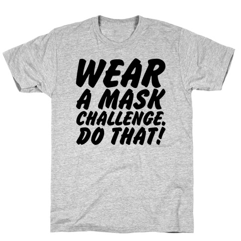 Wear A Mask Challenge T-Shirt