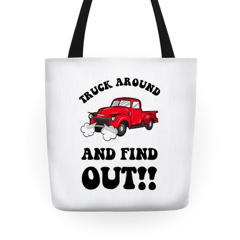 Truck Around and Find Out Tote