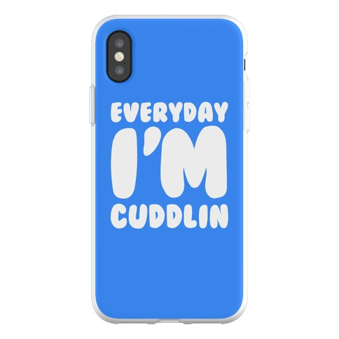Everyday I'm Cuddlin Phone Flexi-Case