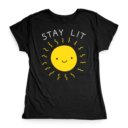 Stay Lit Sun Womens T-Shirt
