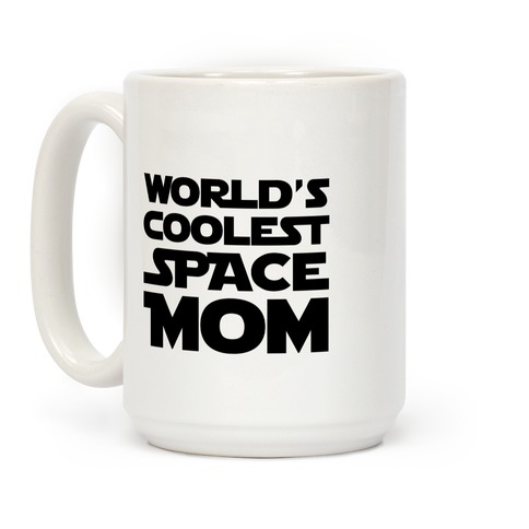 World's Coolest Space Mom Coffee Mug